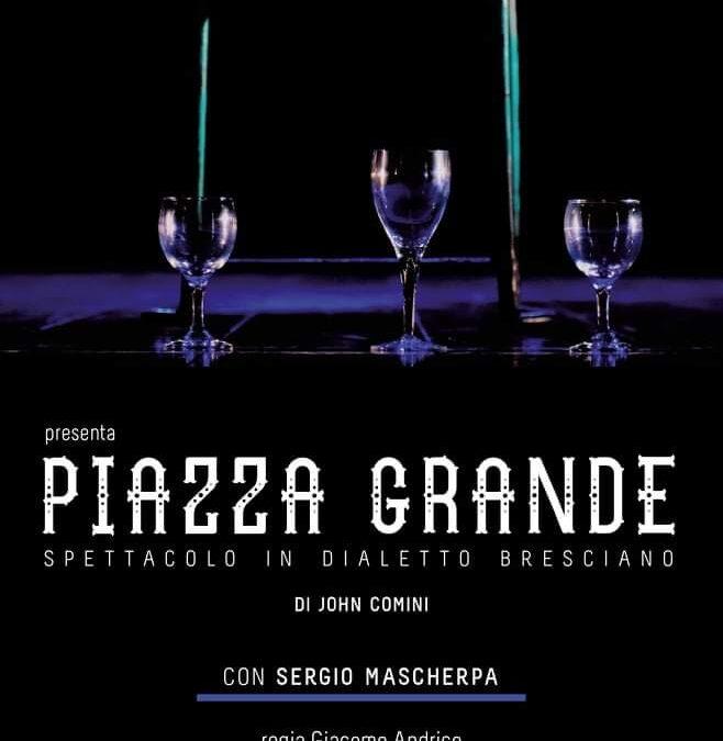 """Spettacolo in dialetto bresciano """"Piazza Grande"""""""